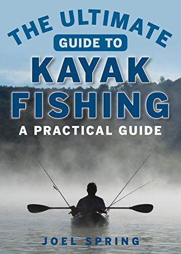 The Final Book to Kayak Fishing: A Gleaming Book (Final Guides)