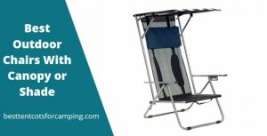 Camping Chairs With Canopy